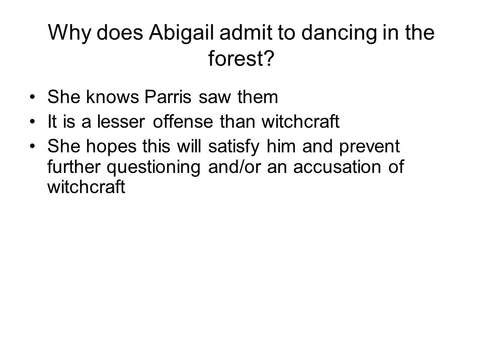 Why does Abigail admit to dancing in the forest
