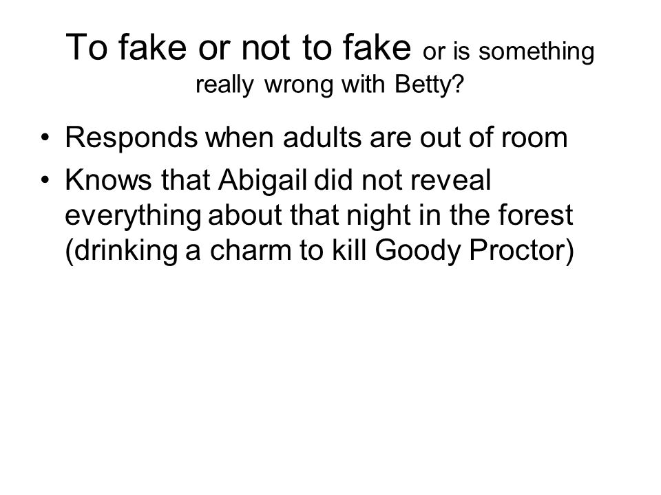 To fake or not to fake or is something really wrong with Betty