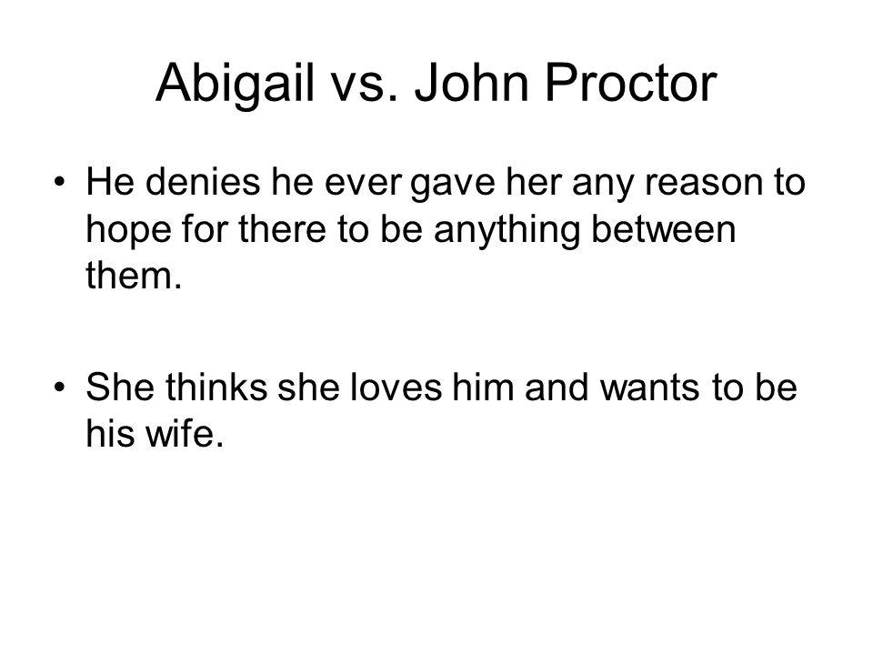 Abigail vs. John Proctor