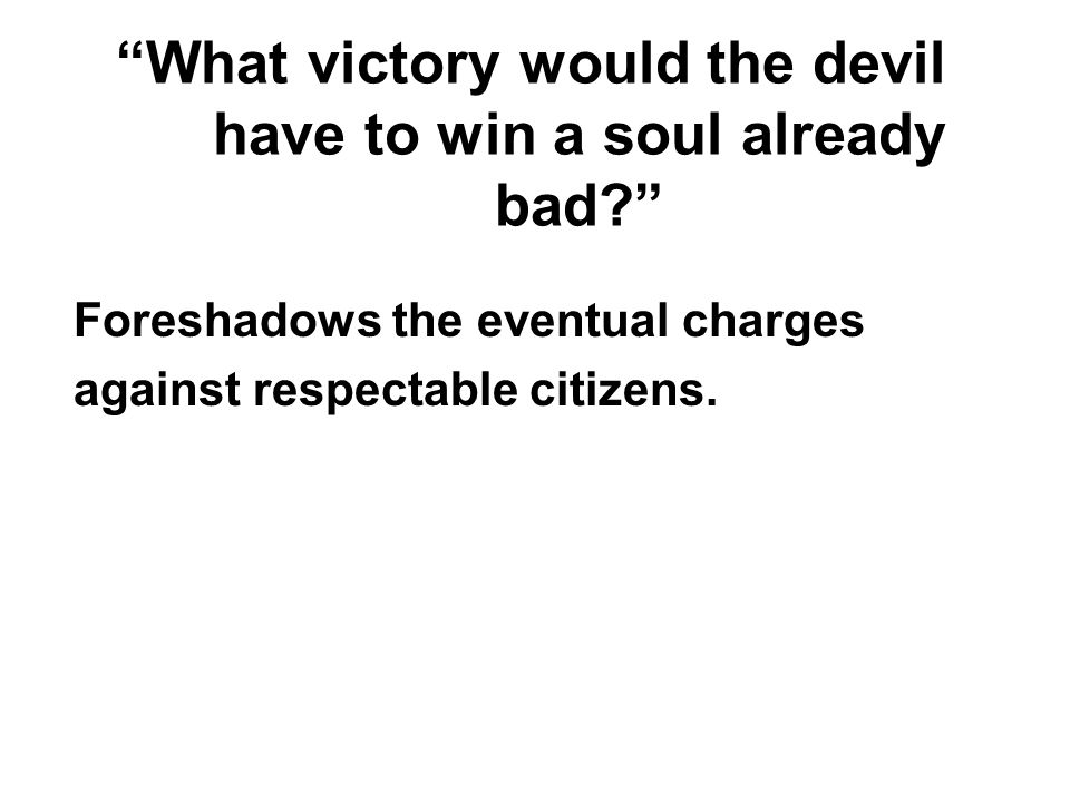 What victory would the devil have to win a soul already bad