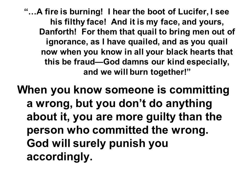 …A fire is burning. I hear the boot of Lucifer, I see his filthy face