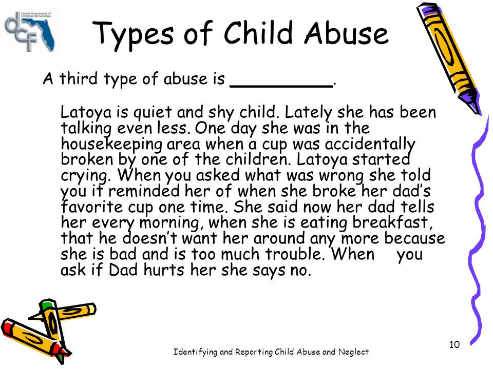 Types of Child Abuse A third type of abuse is __________.