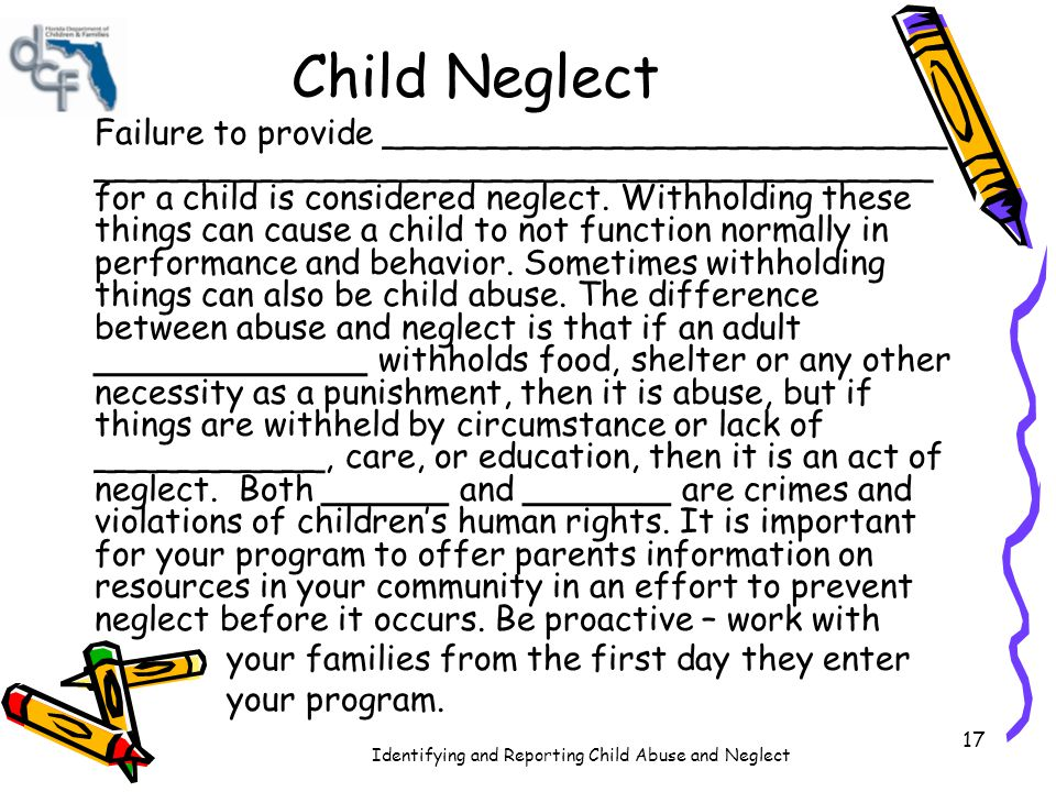 Child Neglect your families from the first day they enter