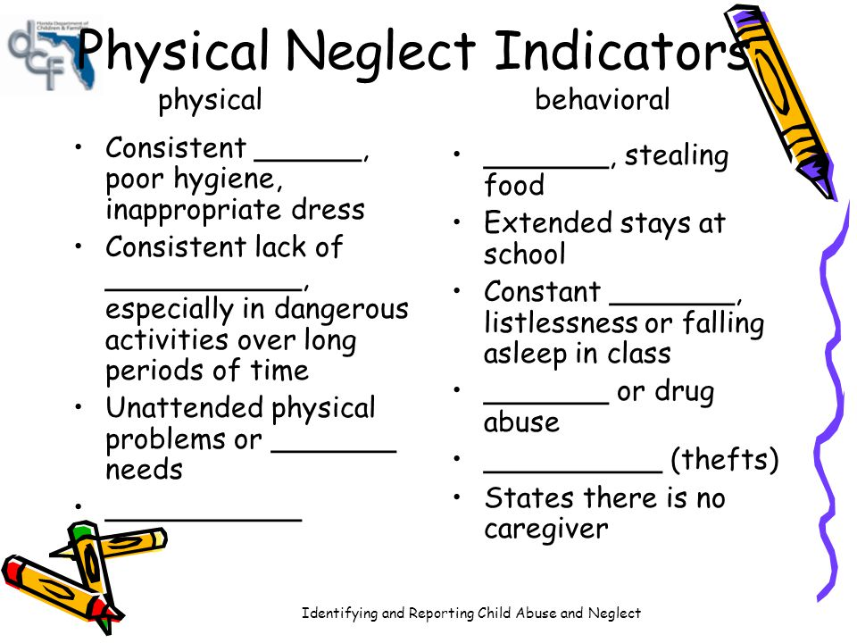 Physical Neglect Indicators physical behavioral