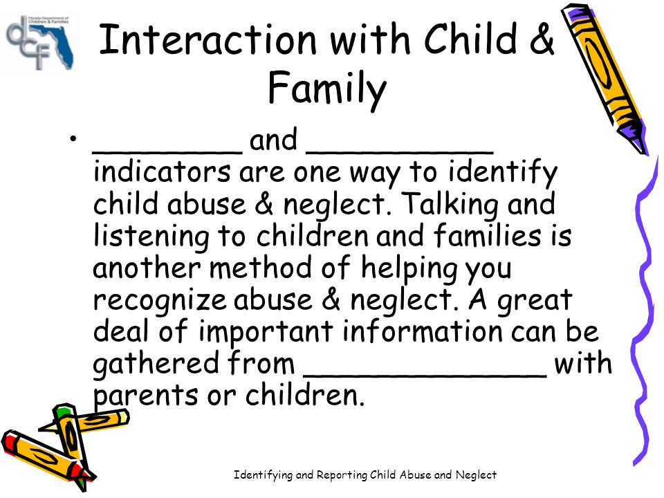 Interaction with Child & Family