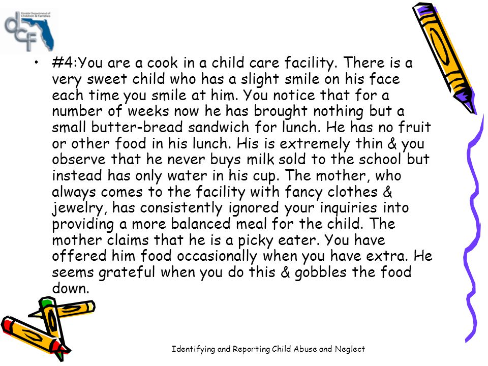 #4:You are a cook in a child care facility