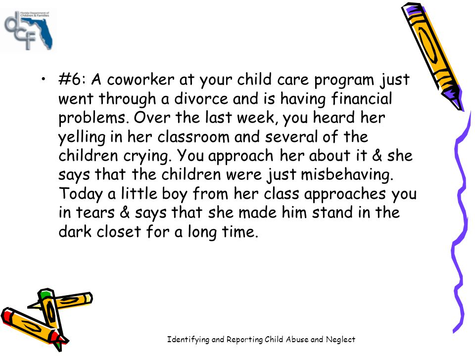 #6: A coworker at your child care program just went through a divorce and is having financial problems.