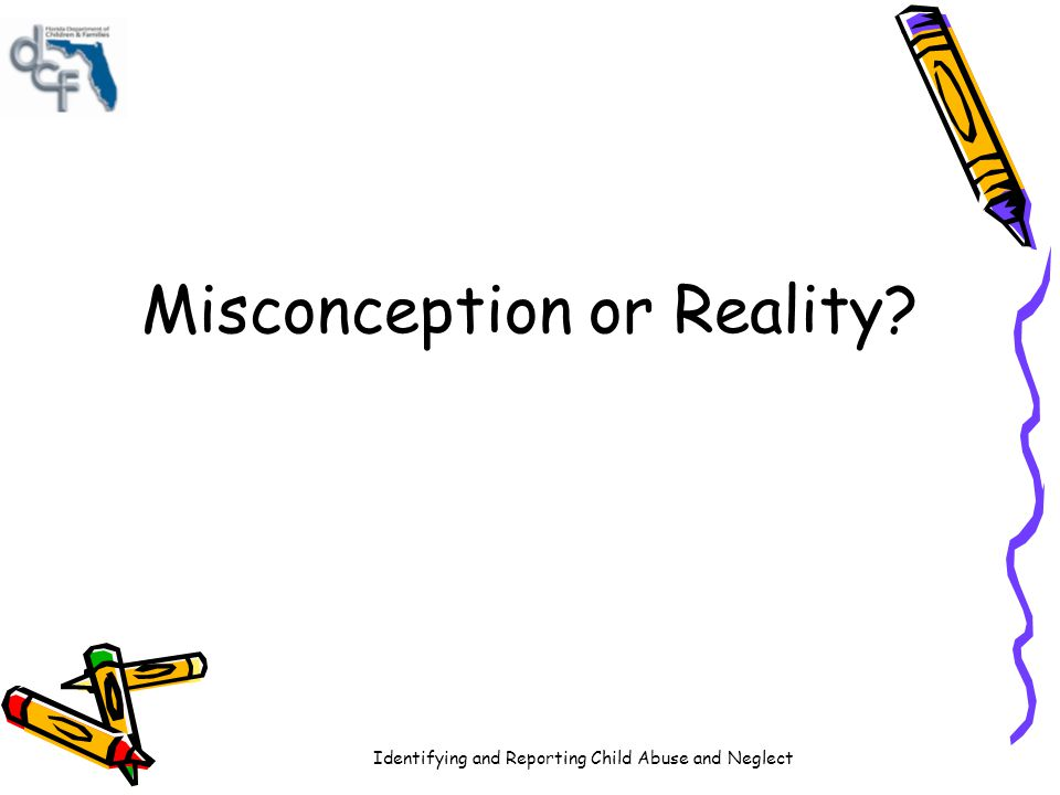 Misconception or Reality