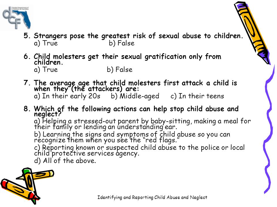 5. Strangers pose the greatest risk of sexual abuse to children.