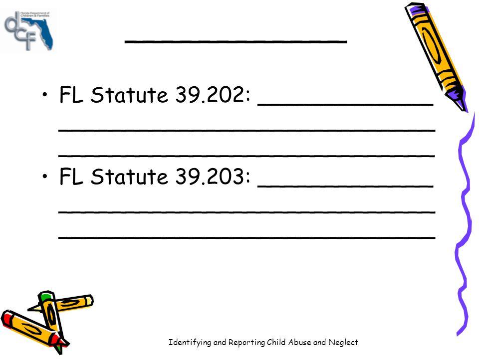 ____________ FL Statute 39.202: _____________ ________________________________________________________.