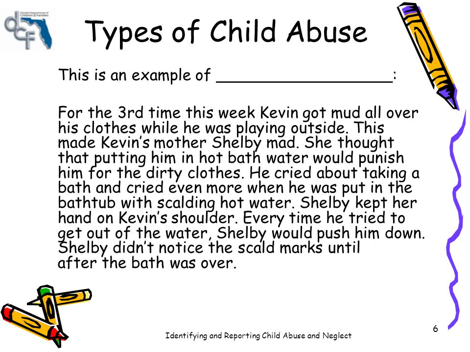 Types of Child Abuse This is an example of __________________: