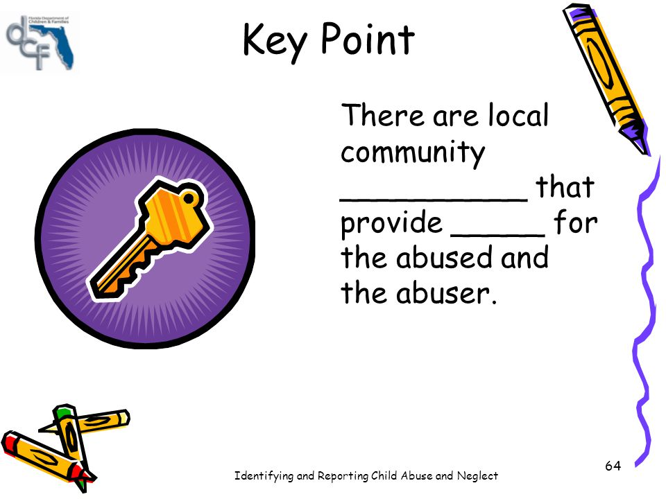 Key Point There are local community __________ that provide _____ for the abused and the abuser.