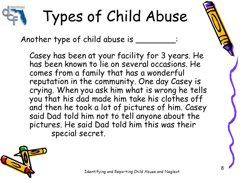 Types of Child Abuse Another type of child abuse is ________: