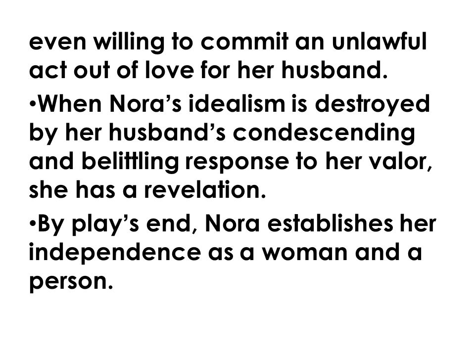 even willing to commit an unlawful act out of love for her husband.