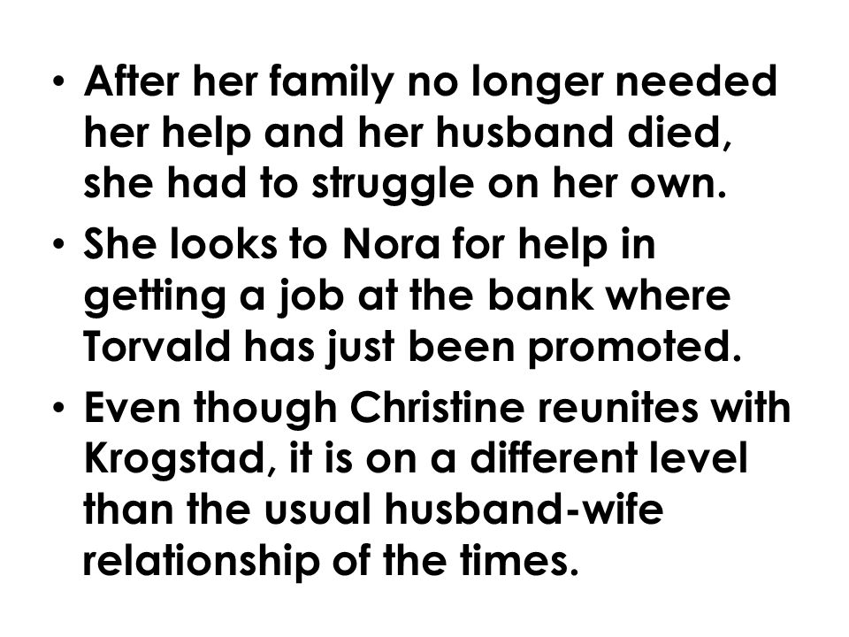 After her family no longer needed her help and her husband died, she had to struggle on her own.