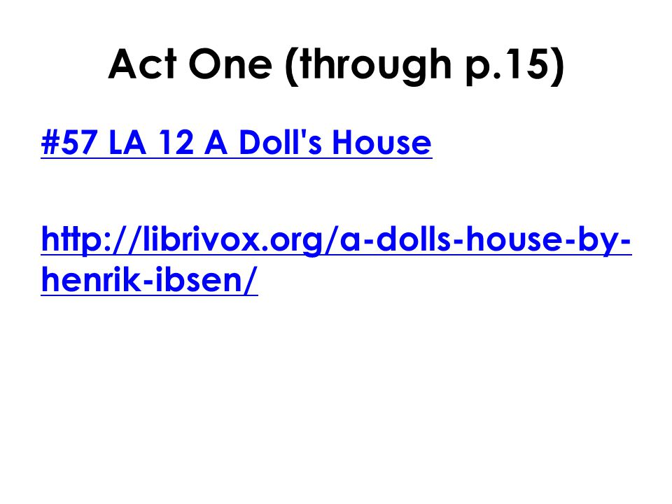 Act One (through p.15) #57 LA 12 A Doll s House
