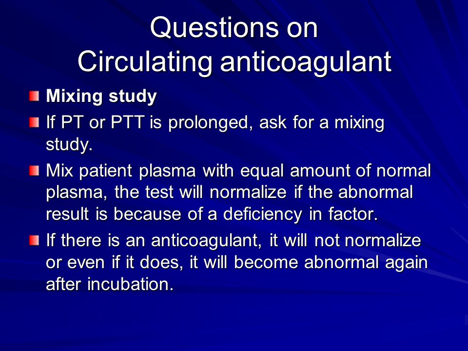 Questions on Circulating anticoagulant