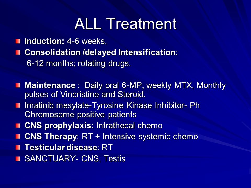 ALL Treatment Induction: 4-6 weeks,