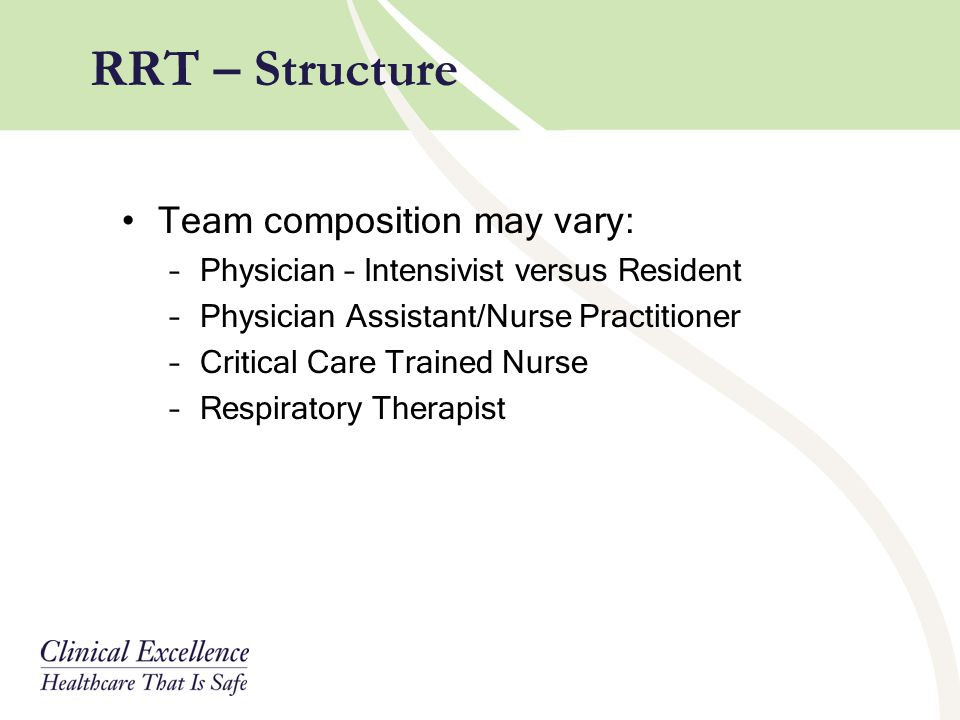 RRT – Structure Team composition may vary: