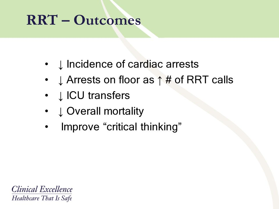 RRT – Outcomes ↓ Incidence of cardiac arrests