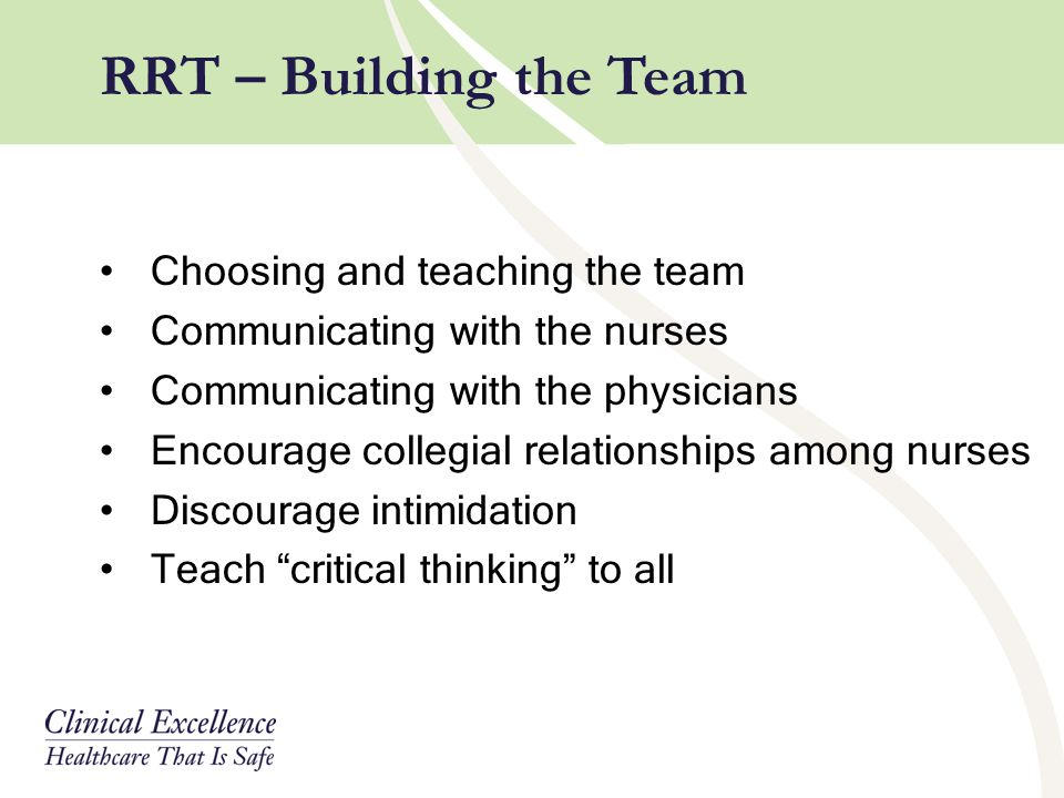 RRT – Building the Team Choosing and teaching the team