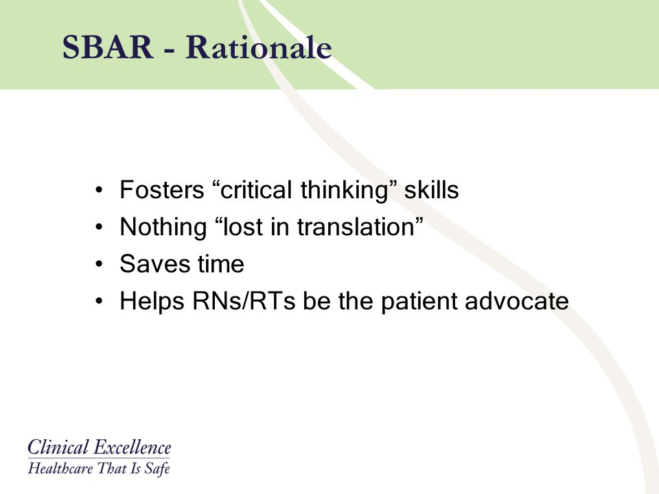 SBAR - Rationale Fosters critical thinking skills