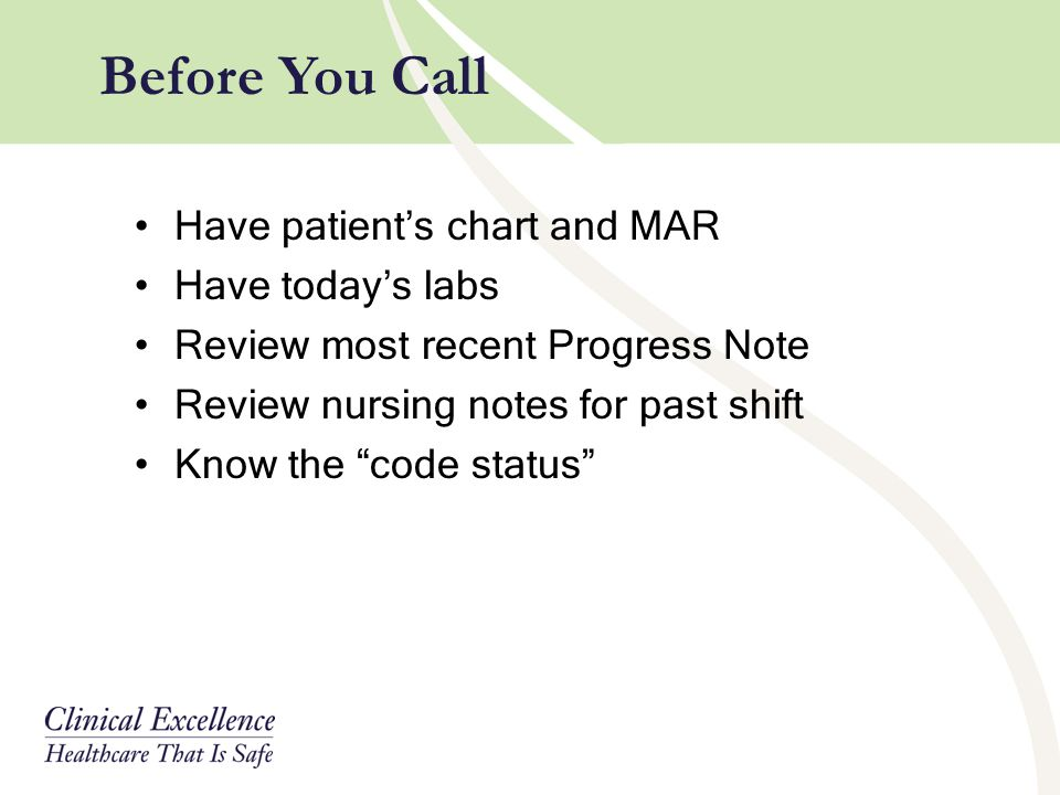 Before You Call Have patient's chart and MAR Have today's labs