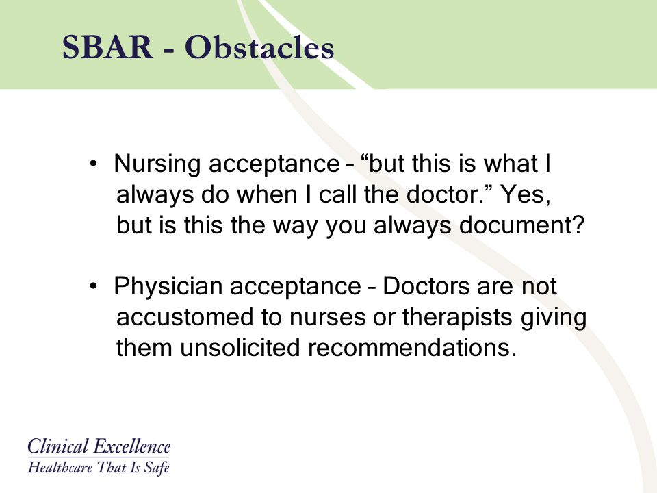 SBAR - Obstacles Nursing acceptance – but this is what I