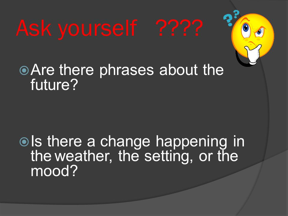 Ask yourself Are there phrases about the future