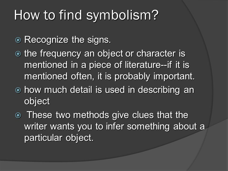 How to find symbolism Recognize the signs.