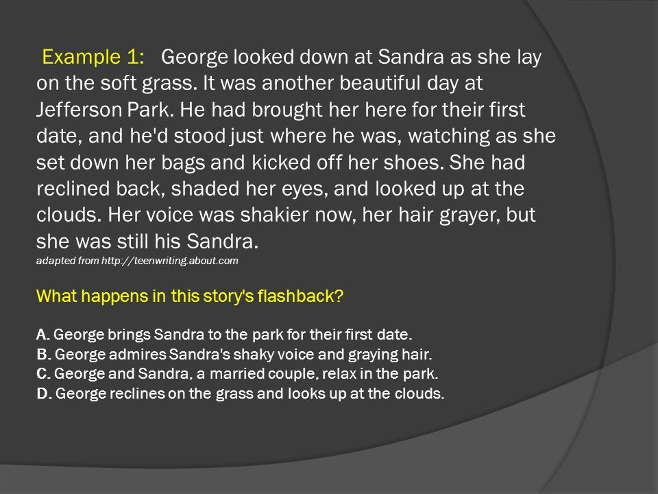 Example 1: George looked down at Sandra as she lay on the soft grass