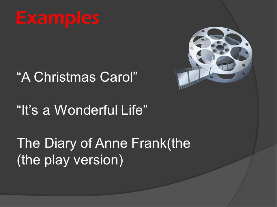 Examples A Christmas Carol It's a Wonderful Life