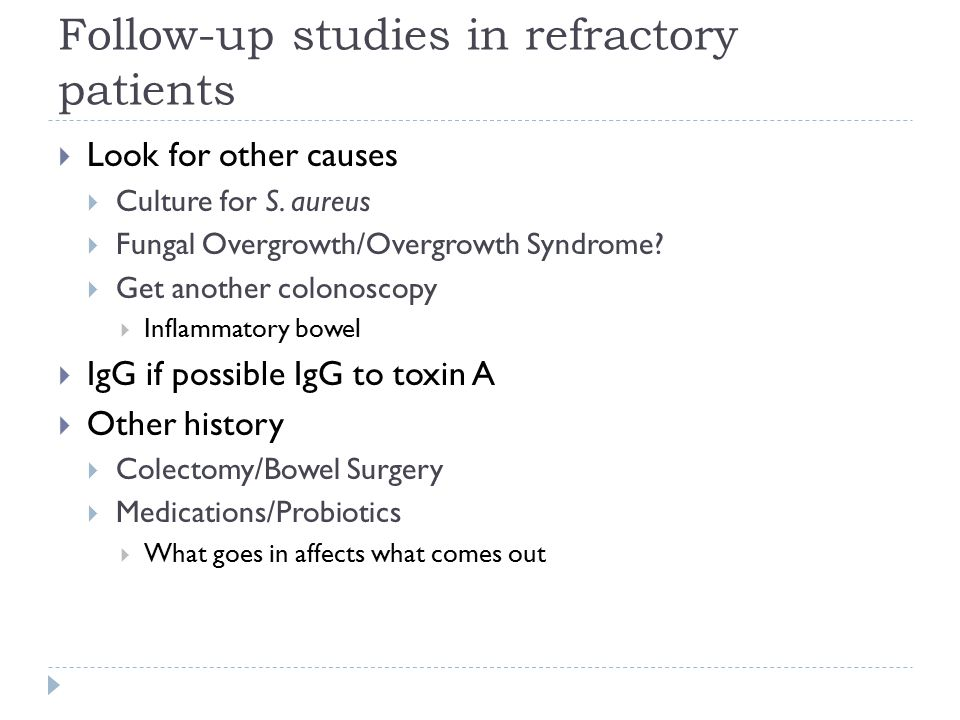 Follow-up studies in refractory patients