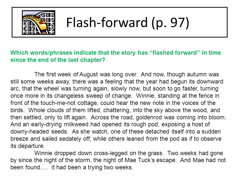Flash-forward (p. 97) Which words/phrases indicate that the story has flashed forward in time since the end of the last chapter