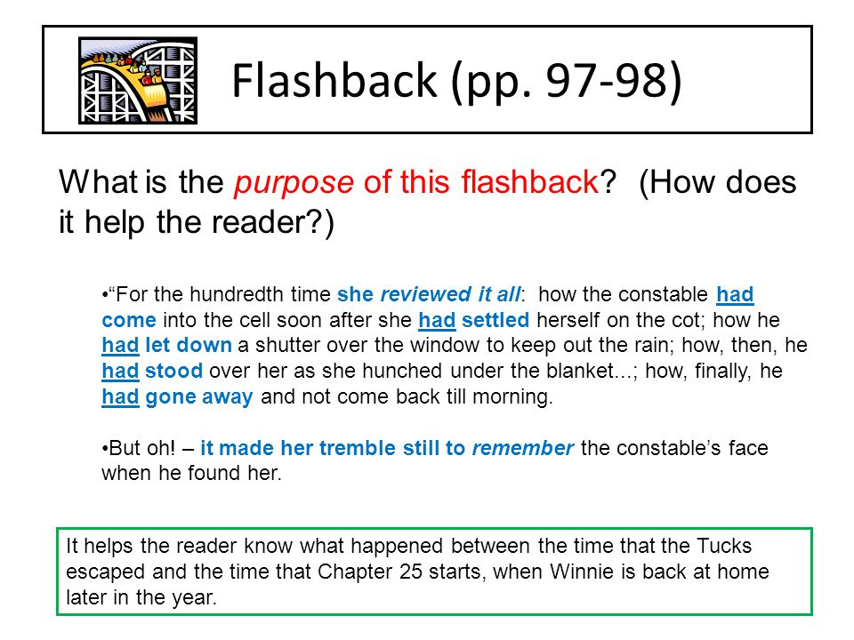 Flashback (pp. 97-98) What is the purpose of this flashback (How does it help the reader )