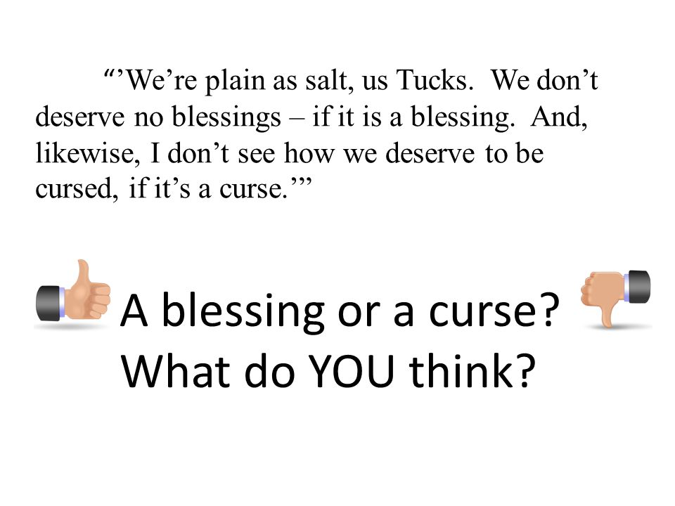 A blessing or a curse What do YOU think
