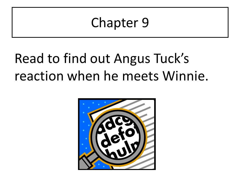 Read to find out Angus Tuck's reaction when he meets Winnie.