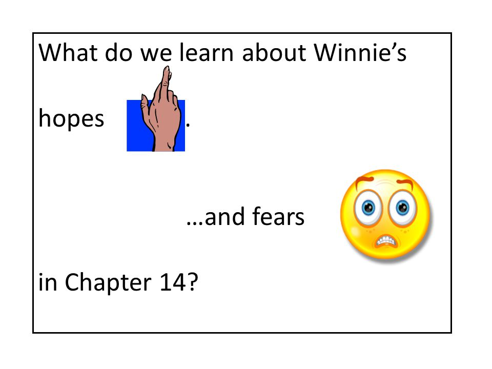 What do we learn about Winnie's hopes …