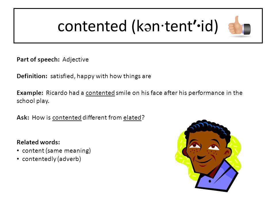 contented (kən·tent′·id)