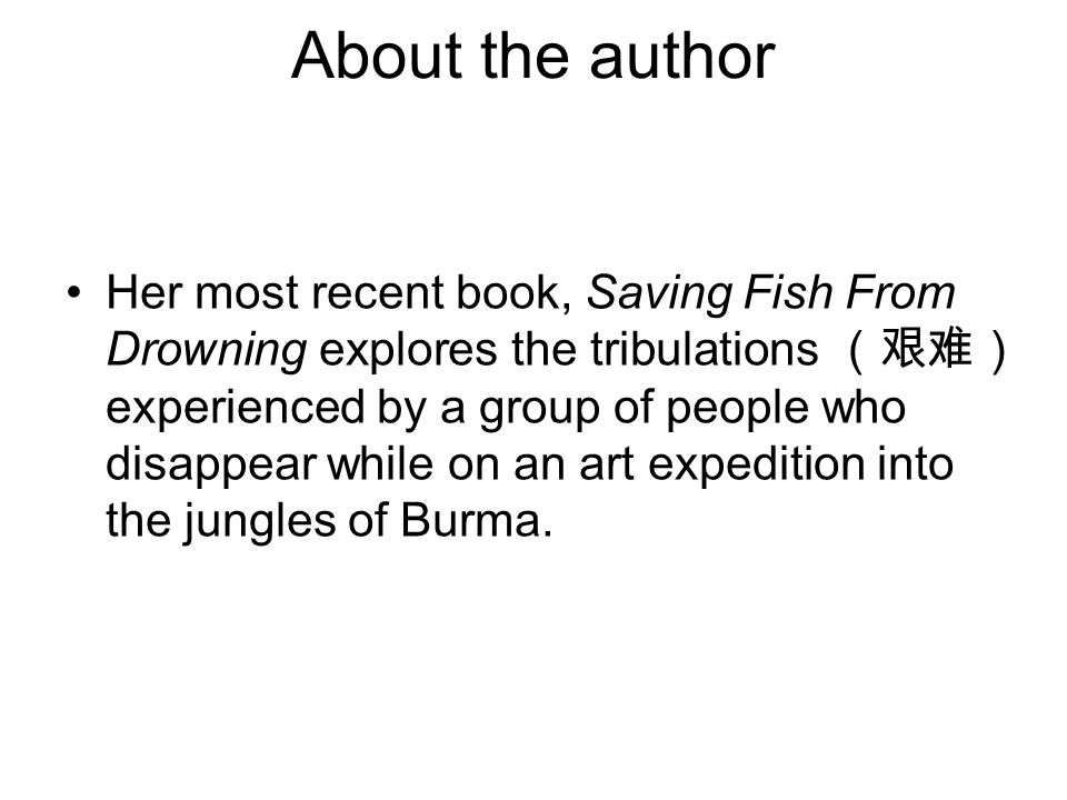 the conflict at myanmar in saving fish from drowning a novel by amy tan A fish story  save  saving fish from drowning topic saving fish from drowning is a 2005 novel written by amy tan  it is tan's sixth work.