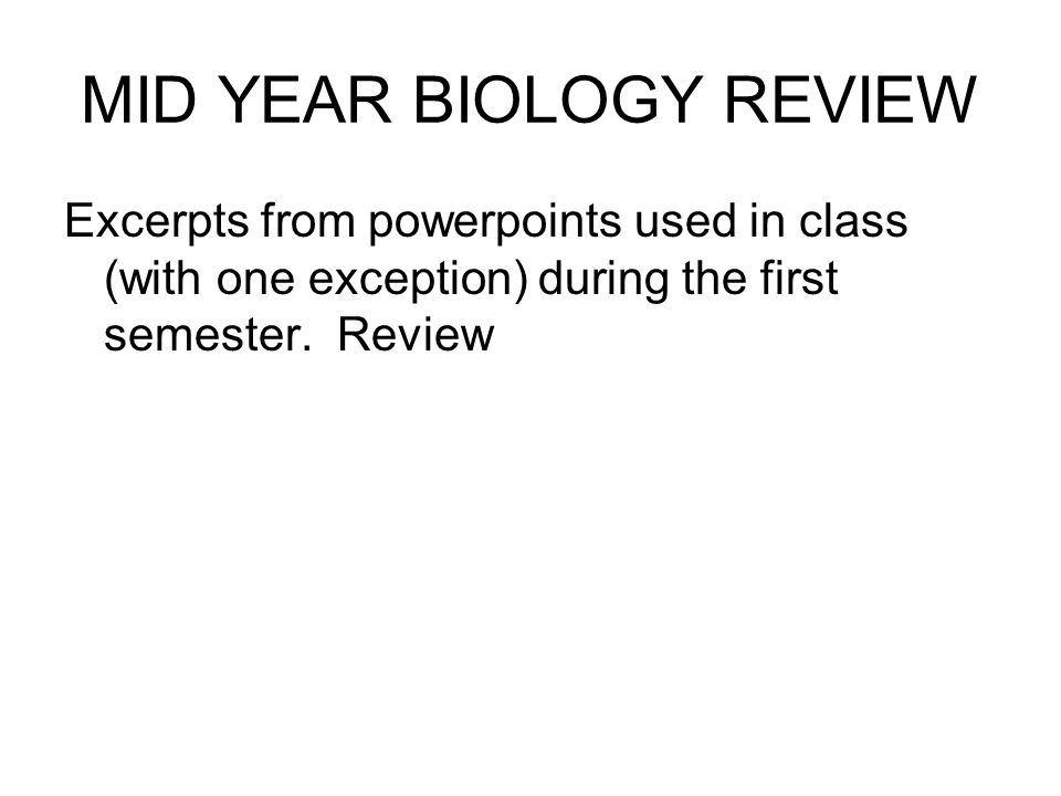 MID YEAR BIOLOGY REVIEW