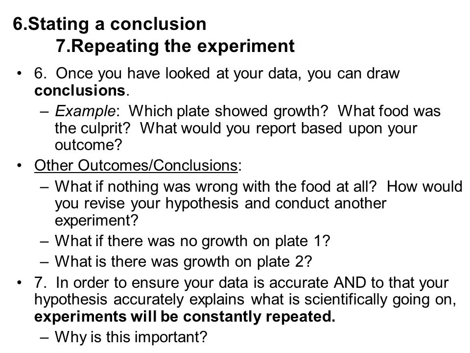 6.Stating a conclusion 7.Repeating the experiment