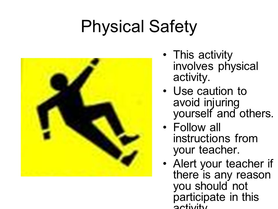 Physical Safety This activity involves physical activity.