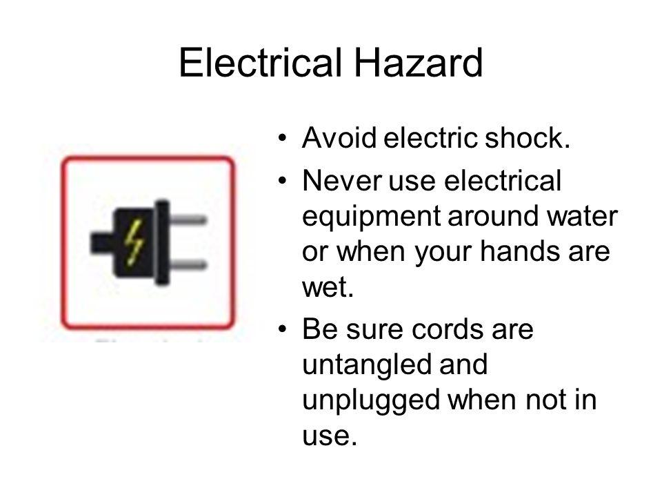 Electrical Hazard Avoid electric shock.