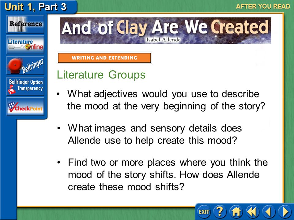 AFTER YOU READ Literature Groups. What adjectives would you use to describe the mood at the very beginning of the story