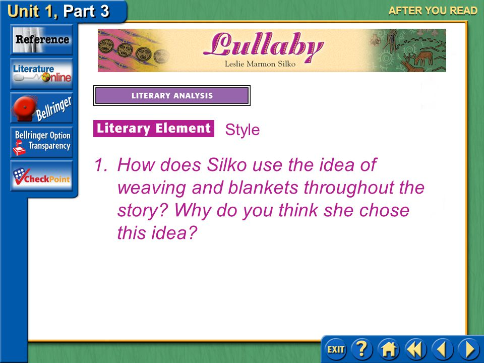 AFTER YOU READ Style. How does Silko use the idea of weaving and blankets throughout the story.