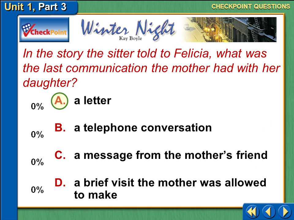 CHECKPOINT QUESTIONS In the story the sitter told to Felicia, what was the last communication the mother had with her daughter