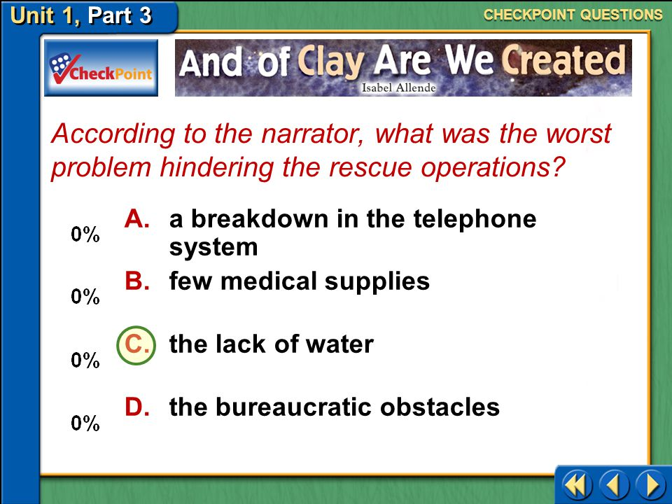 CHECKPOINT QUESTIONS According to the narrator, what was the worst problem hindering the rescue operations