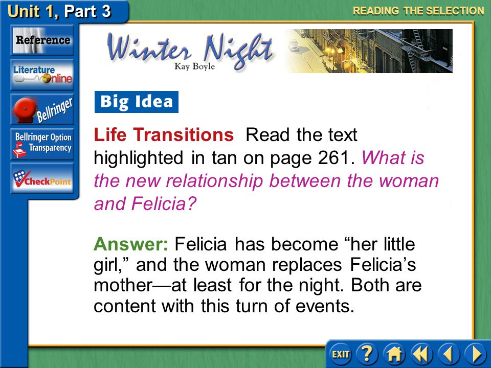 READING THE SELECTION Life Transitions Read the text highlighted in tan on page 261. What is the new relationship between the woman and Felicia