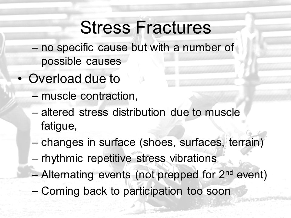 Stress Fractures Overload due to